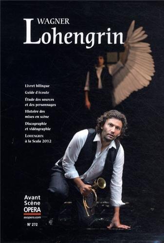 L'Avant-Scène Opéra, N° 272, Janvier-févr : Lohengrin