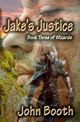 Jake's Justice, Book Three of Wizards (English Edition)