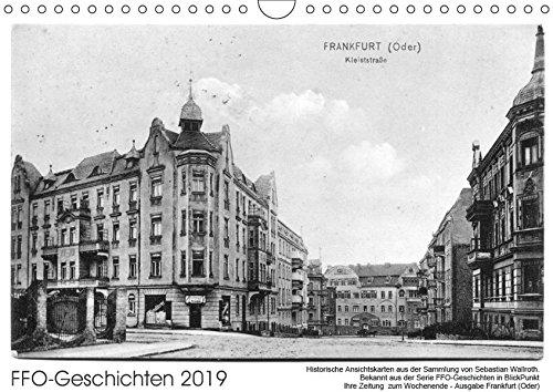 FFO-Geschichten. Historische Ansichtskarten aus Frankfurt (Oder) (Wandkalender 2019 DIN A4 quer): Bekannt aus der Serie FFO-Geschichten aus BlickPunkt ... (Monatskalender, 14 Seiten ) (CALVENDO Orte)