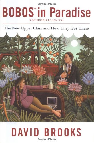 Bobos in Paradise: The New Upper Class and How They Got There (Hors Catalogue)