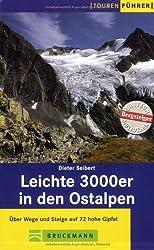 Leichte 3000er in den Ostalpen: Über Wege und Steige auf 55 hohe Gipfel