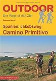 Spanien: Jakobsweg Camino Primitivo (OutdoorHandbuch) - Raimund Joos