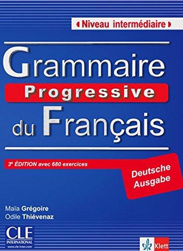 Grammaire progressive du français - Niveau intermédiaire. Textbuch mit 600 Übungen mit Audio-CD par Maia Grégoire
