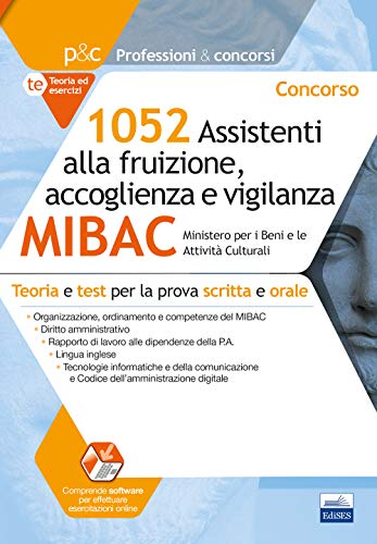 Concorso 1052 Assistenti alla fruizione, accoglienza e vigilanza MIBAC: Teoria e test per la prova scritta e orale