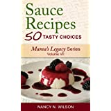Sauce Recipes - 50 Tasty Choices (Mama's Legacy Series Book 7) (English Edition)