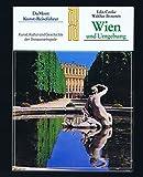 Wien und Umgebung. Kunst, Kultur und Geschichte der Donaumetropole - Felix Czeike, Walther Brauneis
