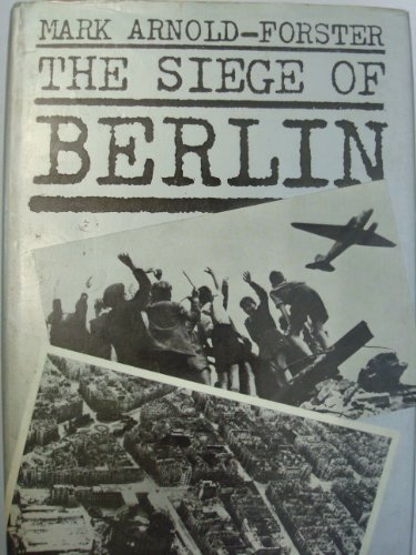 Siege of Berlin by Mark Arnold-Forster (1979-05-14)