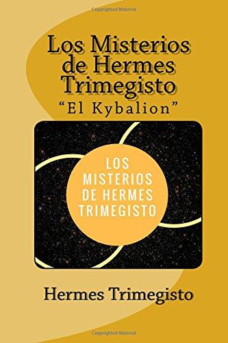 Los Misterios de Hermes Trimegisto El Kybalion (Spanish) Edition