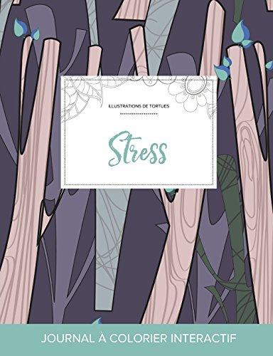 Journal de Coloration Adulte: Stress (Illustrations de Tortues, Arbres Abstraits) par Courtney Wegner