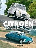 Citroën : 100 ans d'audace...