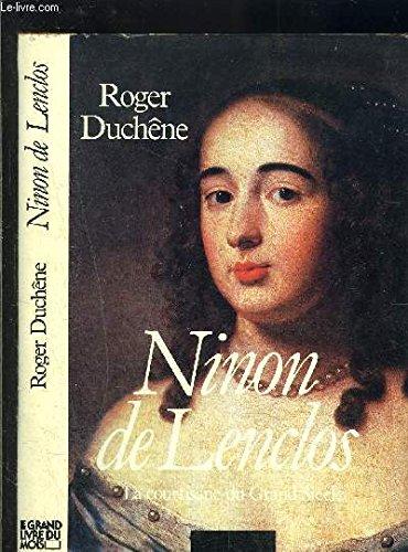 Ninon de Lenclos. Ou la manière jolie de faire l'amour par Roger Duchêne