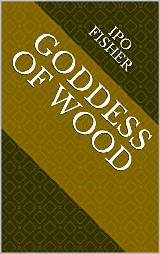 Goddess Of Wood (Finnish Edition) por Ipo Fisher