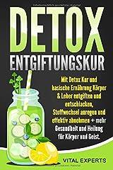 DETOX Entgiftungskur: Mit Detox Kur und basische Ernährung Körper & Leber entgiften und entschlacken, Stoffwechsel anregen und effektiv abnehmen + mehr Gesundheit und Heilung für Körper und Geist Taschenbuch
