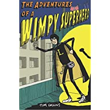 The Adventures of a Wimpy Superhero