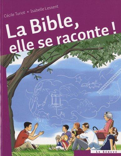 La Bible, elle se raconte ! par Isabelle Lessent
