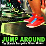 Jump Around the Ultimate Trampoline Fitness Workout & DJ Mix (Screw Legs and Strong Bungees for All Levels!)