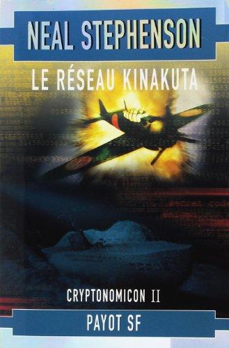Cryptonomicon, tome 2 : Le Réseau Kinakuta par Neal Stephenson