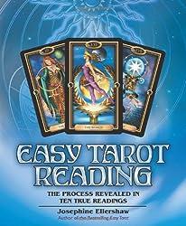 Easy Tarot Reading: The Process Revealed in Ten True Readings