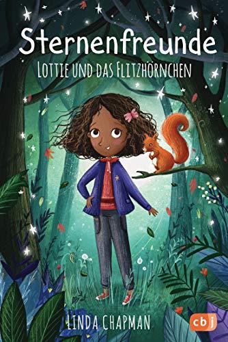 Sternenfreunde - Lottie und das Flitzhörnchen (Die Sternenfreunde-Reihe 3)