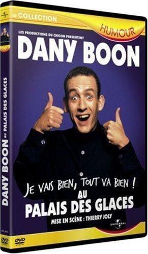 Dany Boon : Je vais bien, tout va bien ! / Au Palais des glaces