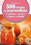 eBook Gratis da Scaricare 500 ricette di marmellate eNewton Manuali e Guide (PDF,EPUB,MOBI) Online Italiano