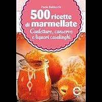 500 ricette di marmellate  eNewton Manuali e Guide