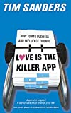 Love Is the Killer App: Hiow to Win Business and Influence Friends