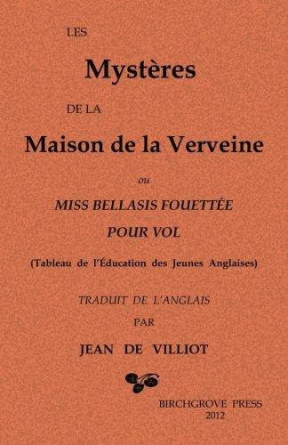 Les Mystres de la Maison de la Verveine: ou Miss Bellasis fouette pour vol