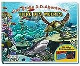 Das große 3-D-Abenteuer: Tiere des Meeres: Mit tollen 3-D-Folienbildern!