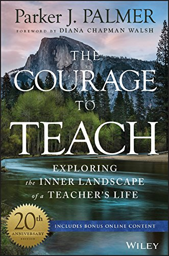 The Courage to Teach: Exploring the Inner Landscape of a Teacher's Life (English Edition)