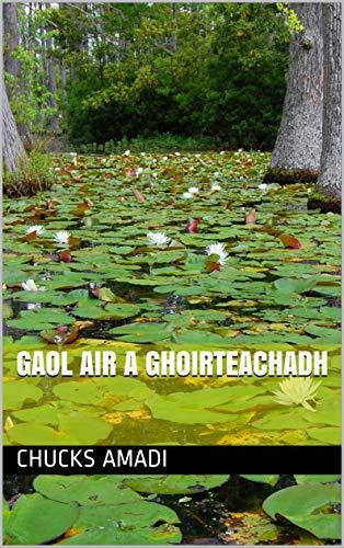 gaol air a ghoirteachadh (Scots Gaelic Edition)