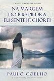 Na margem do rio Piedra eu sentei e chorei (Portuguese Edition)