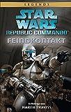 Star Wars: Republic Commando - Feindkontakt (Neuausgabe): Ein Klonkriegsroman - Karen Traviss