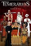 OS TEMERÁRIOS: Guardiões das Trevas (Livro 1) (Portuguese Edition)