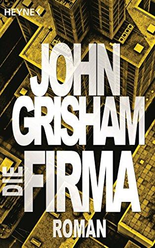 Buchseite und Rezensionen zu 'Die Firma: Roman' von John Grisham