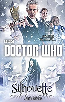 Doctor Who: Silhouette (12th Doctor novel) by [Richards, Justin]