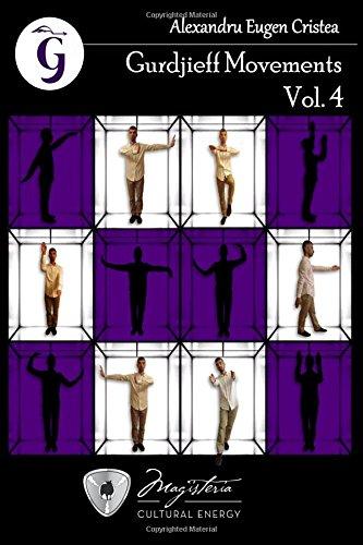 Gurdjieff Movements Vol. 4: Volume 4 por Alexandru Eugen Cristea
