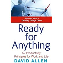 Ready For Anything: 52 productivity principles for work and life by Allen, David (2011) Paperback