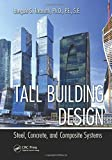 Tall Building Design: Steel, Concrete, and Composite Systems by Bungale S. Taranath (2016-07-14)