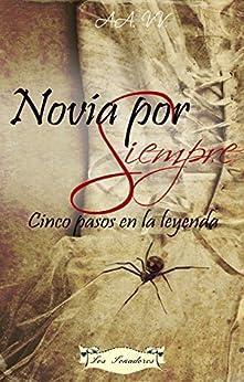 Novia por Siempre: Cinco pasos en la leyenda (Spanish Edition) di [Perullo, Donatella, Bianchi, Paola, De Riggi, Maria, Martinetti, Roberta, Maschini, Armando]