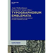 Typographorum Emblemata: The Printer's Mark in the Context of Early Modern Culture