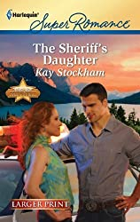 The Sheriff's Daughter (Harlequin Larger Print Superromance) by Kay Stockham (2011-09-06)