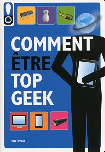 Comment être top geek par Collectif