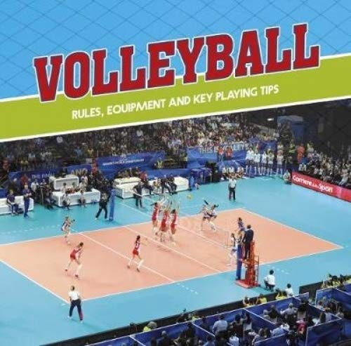 Volleyball: Rules, Equipment and...