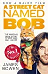 A Street Cat Named Bob: How one man a...