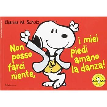 Non Posso Farci Niente, I Miei Piedi Amano La Danza! Celebrate Peanuts 60 Years: 31