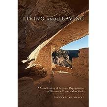Living and Leaving: A Social History of Regional Depopulation in Thirteenth-Century Mesa Verde