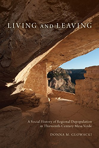 Living and Leaving: A Social History of Regional Depopulation in Thirteenth-Century Mesa Verde (English Edition)