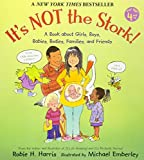 It's Not the Stork!: A Book About Girls, Boys,...