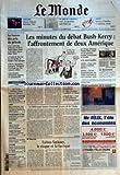 Telecharger Livres MONDE LE No 18575 du 15 10 2004 HORIZONS THIERRY ROLAND MONSIEUR FOOT 60 ANS DU MONDE 1947 LA PARTITION INDE PAKISTAN GOUTS SAVEURS D ANTILLES ET MARMITE CREOLE LA HAUSSE DES PRIX DU PETROLE LES MINUTES DU DEBAT BUSH KERRY L AFFRONTEMENT DE DEUX AMERIQUE IMPOT SUR LA FORTUNE LES DEPUTES ENVISAGENT UNE REFORME PLUS PROFONDE QUE PREVU CORSE DEJA CONDAMNE L AMI D ENFANCE DE COLONNA S ACCUSE DU MEURTRE DU PREFET ERIGNAC FINANCEMENT DU RPR JUPPE ETA (PDF,EPUB,MOBI) gratuits en Francaise
